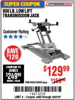 Harbor Freight Coupon 800 LB. CAPACITY LOW LIFT TRANSMISSION JACK Lot No. 69685/60234 Expired: 8/27/18 - $129.99