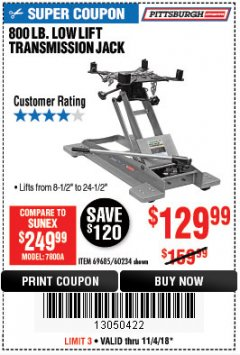 Harbor Freight Coupon 800 LB. CAPACITY LOW LIFT TRANSMISSION JACK Lot No. 69685/60234 Expired: 11/4/18 - $129.99