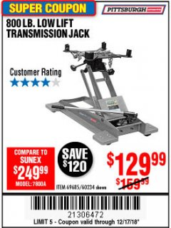 Harbor Freight Coupon 800 LB. CAPACITY LOW LIFT TRANSMISSION JACK Lot No. 69685/60234 Expired: 12/17/18 - $129.99