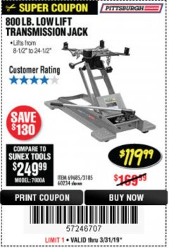 Harbor Freight Coupon 800 LB. CAPACITY LOW LIFT TRANSMISSION JACK Lot No. 69685/60234 Expired: 3/31/19 - $119.99