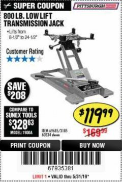 Harbor Freight Coupon 800 LB. CAPACITY LOW LIFT TRANSMISSION JACK Lot No. 69685/60234 EXPIRES: 5/31/19 - $119.99