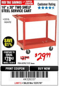 "Harbor Freight Coupon 16"" x 30"" TWO SHELF STEEL SERVICE CART Lot No. 5107/60390 Expired: 12/31/18 - $29.99"