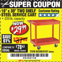 "Harbor Freight Coupon 16"" x 30"" TWO SHELF STEEL SERVICE CART Lot No. 5107/60390 Valid Thru: 5/4/19 - $29.99"