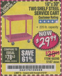 "Harbor Freight Coupon 16"" x 30"" TWO SHELF STEEL SERVICE CART Lot No. 5107/60390 Expired: 4/13/19 - $29.99"