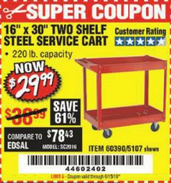 "Harbor Freight Coupon 16"" x 30"" TWO SHELF STEEL SERVICE CART Lot No. 5107/60390 Valid Thru: 6/15/19 - $29.99"