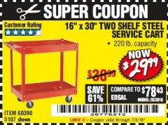 "Harbor Freight Coupon 16"" x 30"" TWO SHELF STEEL SERVICE CART Lot No. 5107/60390 Valid Thru: 7/3/19 - $29.99"
