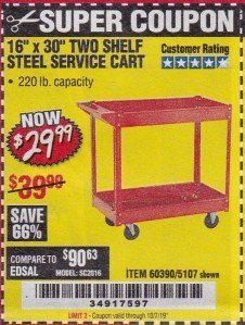 "Harbor Freight Coupon 16"" x 30"" TWO SHELF STEEL SERVICE CART Lot No. 5107/60390 Expired: 10/7/19 - $29.99"