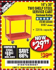 "Harbor Freight Coupon 16"" x 30"" TWO SHELF STEEL SERVICE CART Lot No. 5107/60390 Expired: 11/9/19 - $29.99"