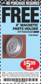 "Harbor Freight FREE Coupon 4"" MAGNETIC PARTS HOLDER Lot No. 62535/90566 Expired: 3/1/15 - NPR"