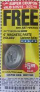 "Harbor Freight FREE Coupon 4"" MAGNETIC PARTS HOLDER Lot No. 62535/90566 Expired: 3/27/16 - FWP"