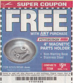 "Harbor Freight FREE Coupon 4"" MAGNETIC PARTS HOLDER Lot No. 62535/90566 Expired: 8/8/18 - FWP"