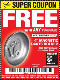 "Harbor Freight FREE Coupon 4"" MAGNETIC PARTS HOLDER Lot No. 62535/90566 Expired: 9/30/18 - FWP"