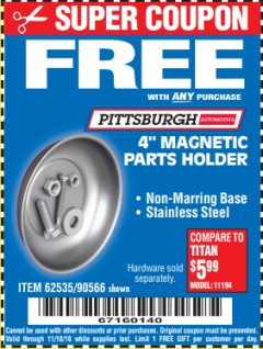 "Harbor Freight FREE Coupon 4"" MAGNETIC PARTS HOLDER Lot No. 62535/90566 Expired: 10/18/18 - FWP"