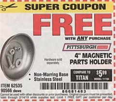 "Harbor Freight FREE Coupon 4"" MAGNETIC PARTS HOLDER Lot No. 62535/90566 Expired: 2/14/19 - FWP"