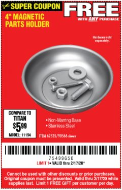 "Harbor Freight FREE Coupon 4"" MAGNETIC PARTS HOLDER Lot No. 62535/90566 Expired: 2/17/20 - FWP"