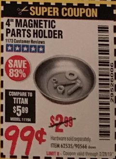 "Harbor Freight Coupon 4"" MAGNETIC PARTS HOLDER Lot No. 62535/90566 Expired: 2/28/19 - $0.99"