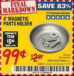 "Harbor Freight Coupon 4"" MAGNETIC PARTS HOLDER Lot No. 62535/90566 Expired: 1/31/19 - $0.99"