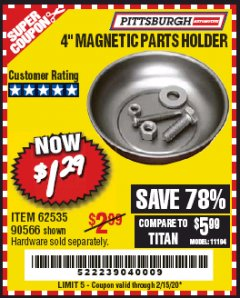 "Harbor Freight Coupon 4"" MAGNETIC PARTS HOLDER Lot No. 62535/90566 Expired: 2/15/20 - $1.29"