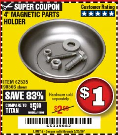 "Harbor Freight Coupon 4"" MAGNETIC PARTS HOLDER Lot No. 62535/90566 Valid Thru: 6/30/20 - $1"