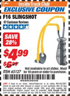 Harbor Freight ITC Coupon F16 SLINGSHOT Lot No. 65127 Dates Valid: 12/31/69 - 5/31/19 - $4.99