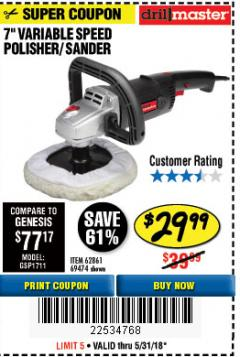 "Harbor Freight Coupon 7"" VARIABLE SPEED POLISHER/SANDER Lot No. 62861/92623/60626 Expired: 5/31/18 - $29.99"