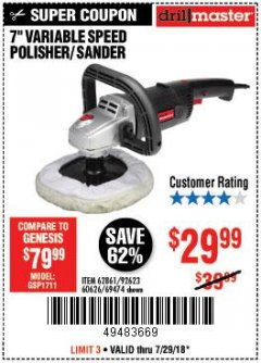 "Harbor Freight Coupon 7"" VARIABLE SPEED POLISHER/SANDER Lot No. 62861/92623/60626 Expired: 7/29/18 - $29.99"