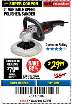 "Harbor Freight Coupon 7"" VARIABLE SPEED POLISHER/SANDER Lot No. 62861/92623/60626 Expired: 8/31/18 - $29.99"