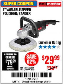 "Harbor Freight Coupon 7"" VARIABLE SPEED POLISHER/SANDER Lot No. 62861/92623/60626 Expired: 8/13/18 - $29.99"