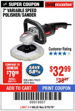 "Harbor Freight Coupon 7"" VARIABLE SPEED POLISHER/SANDER Lot No. 62861/92623/60626 Expired: 6/16/19 - $32.99"