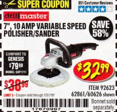 "Harbor Freight Coupon 7"" VARIABLE SPEED POLISHER/SANDER Lot No. 62861/92623/60626 Expired: 7/31/19 - $32.99"