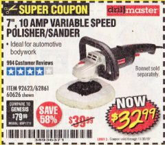 "Harbor Freight Coupon 7"" VARIABLE SPEED POLISHER/SANDER Lot No. 62861/92623/60626 Valid Thru: 11/30/19 - $32.99"