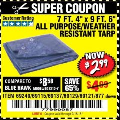 "Harbor Freight Coupon 7 FT. 4"" x 9 FT. 6"" ALL PURPOSE WEATHER RESISTANT TARP Lot No. 877/69115/69121/69129/69137/69249 Expired: 9/18/18 - $2.99"