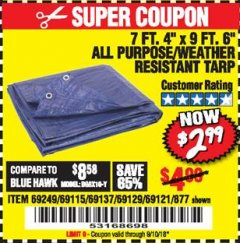 "Harbor Freight Coupon 7 FT. 4"" x 9 FT. 6"" ALL PURPOSE WEATHER RESISTANT TARP Lot No. 877/69115/69121/69129/69137/69249 Expired: 9/10/18 - $2.99"