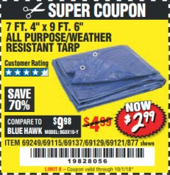"Harbor Freight Coupon 7 FT. 4"" x 9 FT. 6"" ALL PURPOSE WEATHER RESISTANT TARP Lot No. 877/69115/69121/69129/69137/69249 Expired: 10/1/18 - $2.99"