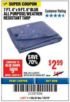 "Harbor Freight Coupon 7 FT. 4"" x 9 FT. 6"" ALL PURPOSE WEATHER RESISTANT TARP Lot No. 877/69115/69121/69129/69137/69249 Expired: 7/8/18 - $2.99"