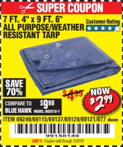 "Harbor Freight Coupon 7 FT. 4"" x 9 FT. 6"" ALL PURPOSE WEATHER RESISTANT TARP Lot No. 877/69115/69121/69129/69137/69249 Expired: 12/9/18 - $2.99"