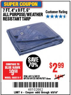 "Harbor Freight Coupon 7 FT. 4"" x 9 FT. 6"" ALL PURPOSE WEATHER RESISTANT TARP Lot No. 877/69115/69121/69129/69137/69249 Expired: 9/3/18 - $2.99"