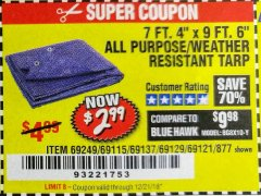 "Harbor Freight Coupon 7 FT. 4"" x 9 FT. 6"" ALL PURPOSE WEATHER RESISTANT TARP Lot No. 877/69115/69121/69129/69137/69249 Expired: 12/21/18 - $2.99"
