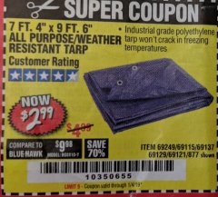 "Harbor Freight Coupon 7 FT. 4"" x 9 FT. 6"" ALL PURPOSE WEATHER RESISTANT TARP Lot No. 877/69115/69121/69129/69137/69249 Expired: 1/4/19 - $2.99"