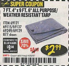 "Harbor Freight Coupon 7 FT. 4"" x 9 FT. 6"" ALL PURPOSE WEATHER RESISTANT TARP Lot No. 877/69115/69121/69129/69137/69249 Expired: 4/30/19 - $2.99"