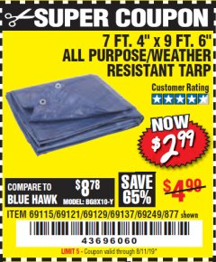 "Harbor Freight Coupon 7 FT. 4"" x 9 FT. 6"" ALL PURPOSE WEATHER RESISTANT TARP Lot No. 877/69115/69121/69129/69137/69249 Expired: 8/11/19 - $2.99"