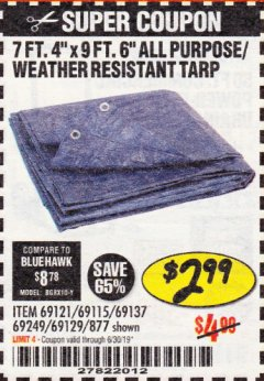 "Harbor Freight Coupon 7 FT. 4"" x 9 FT. 6"" ALL PURPOSE WEATHER RESISTANT TARP Lot No. 877/69115/69121/69129/69137/69249 Expired: 6/30/19 - $2.99"