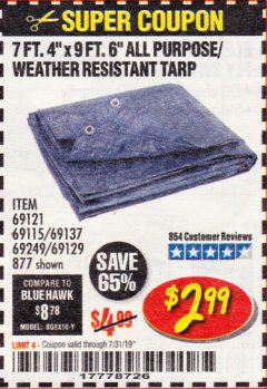 "Harbor Freight Coupon 7 FT. 4"" x 9 FT. 6"" ALL PURPOSE WEATHER RESISTANT TARP Lot No. 877/69115/69121/69129/69137/69249 Expired: 7/31/19 - $2.99"