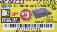 "Harbor Freight Coupon 7 FT. 4"" x 9 FT. 6"" ALL PURPOSE WEATHER RESISTANT TARP Lot No. 877/69115/69121/69129/69137/69249 Expired: 8/31/19 - $3"