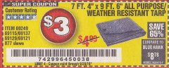 "Harbor Freight Coupon 7 FT. 4"" x 9 FT. 6"" ALL PURPOSE WEATHER RESISTANT TARP Lot No. 877/69115/69121/69129/69137/69249 Expired: 9/28/19 - $3"