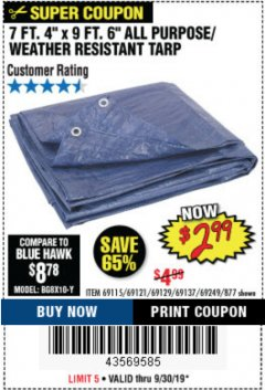 "Harbor Freight Coupon 7 FT. 4"" x 9 FT. 6"" ALL PURPOSE WEATHER RESISTANT TARP Lot No. 877/69115/69121/69129/69137/69249 Expired: 9/30/19 - $2.99"