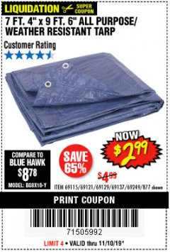 "Harbor Freight Coupon 7 FT. 4"" x 9 FT. 6"" ALL PURPOSE WEATHER RESISTANT TARP Lot No. 877/69115/69121/69129/69137/69249 Expired: 11/10/19 - $2.99"