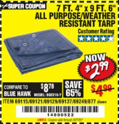 "Harbor Freight Coupon 7 FT. 4"" x 9 FT. 6"" ALL PURPOSE WEATHER RESISTANT TARP Lot No. 877/69115/69121/69129/69137/69249 Expired: 2/27/20 - $2.99"