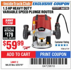 Harbor Freight ITC Coupon 1.5 HP HEAVY DUTY VARIABLE SPEED PLUNGE ROUTER Lot No. 67119 Expired: 4/23/19 - $59.99