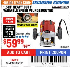 Harbor Freight ITC Coupon 1.5 HP HEAVY DUTY VARIABLE SPEED PLUNGE ROUTER Lot No. 67119 Expired: 8/6/19 - $59.99